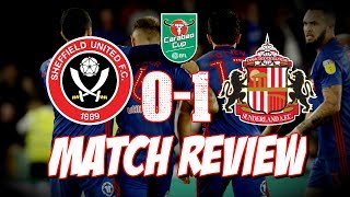 SHEFFIELD UNITED 0-1 SUNDERLAND MATCH REVIEW | CARABAO CUP THIRD ROUND