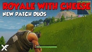 ROYALES WITH CHEESE - Fortnite New Patch Duos