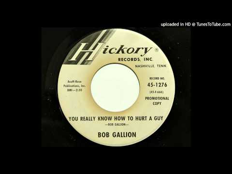 Bob Gallion - You Really Know How To Hurt A Guy (Hickory 1276) [1964 country]