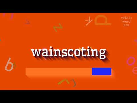"How to say ""wainscoting""! (High Quality Voices)"