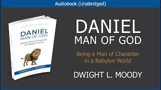 Daniel Man of God | Dwİght L Moody | Free Christian Audiobook