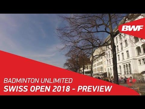 Badminton Unlimited | Swiss Open 2018 - Preview | BWF 2018