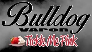 Tickle Me Pink E-juice Review (bulldog Vapor)