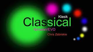 ♫ Klasik Müzik, NirvanaVEVO, Chris Zabriskie, Classical Music, Musique Classique