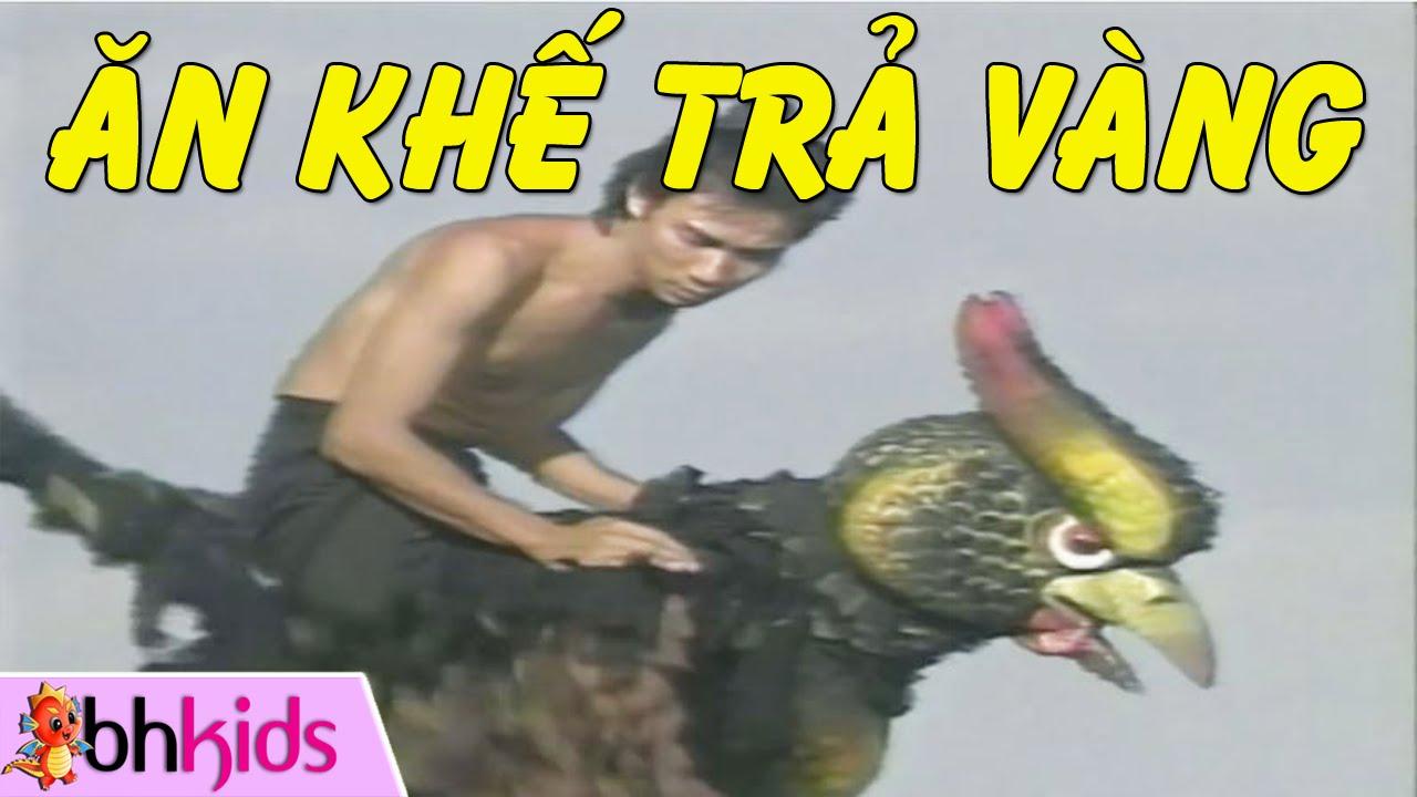 Ăn Khế Trả Vàng – Phim Truyện Cổ Tích Việt Nam [HD]