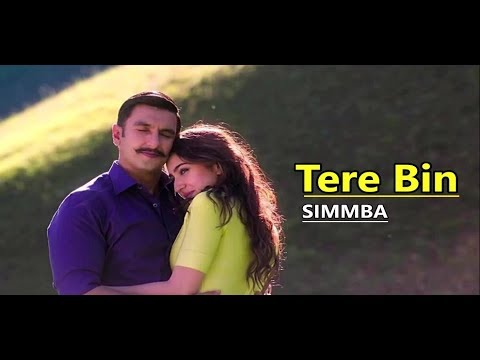 Tere Bin: SIMMBA | Rahat Fateh Ali Khan | Aseesr | Tanishk Bagchi | Lyrics | Latest Bollywood Songs