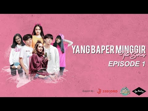 YANG BAPER MINGGIR THE SERIES - EPISODE 1