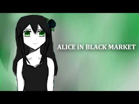 [UTAU] ALICE iN BLACK MARKET [Rei Midorine...