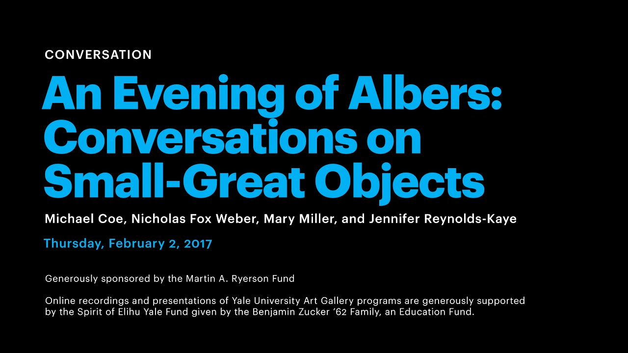 An Evening Of Albers Conversations On Small Great Objects