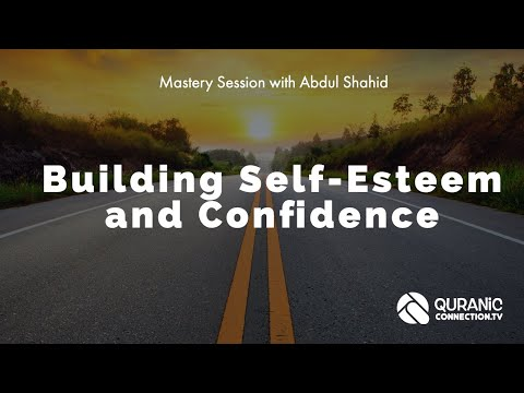 Building Self-Esteem and Indestructible Confidence | Mastery Lesson