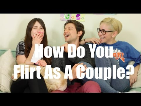 How Do You Flirt As A Couple? / Just Between Us