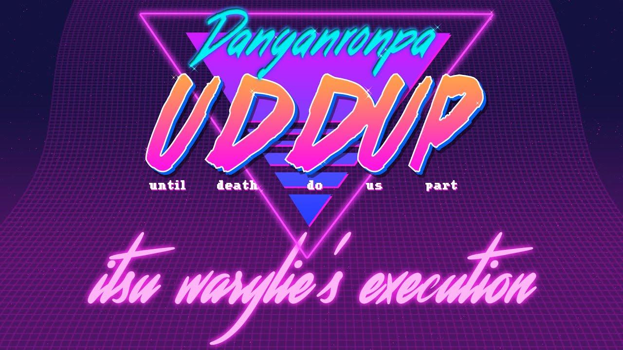 DR RP : UDDUP | ITSU WARYLIE'S EXECUTION