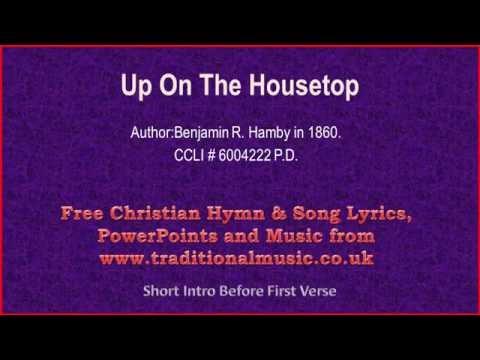 Up On The Housetop - Christmas Carols Lyrics & Music