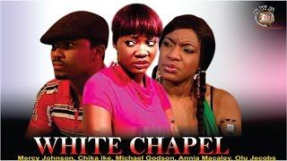 White Chapel    -  Nigerian Nollywood Movie