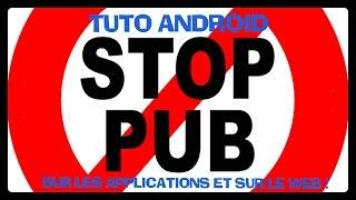 TUTO COMMENT ENLEVER LES PUBS SUR LES APPLICATIONS ANDROID