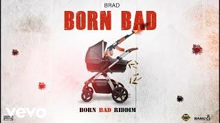 Brad - Born Bad (Official Audio)