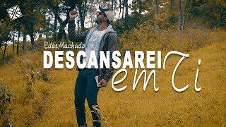Descansarei em Ti - Eder Machado