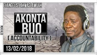 Akonta Buo ( There's Accountability ) By Evangelist Akwasi Awuah