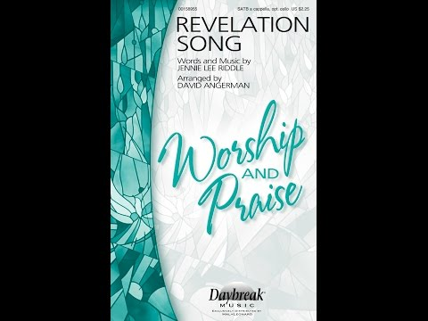 REVELATION SONG (SATB Choir) - Jennie Lee Riddle/arr. David Angerman