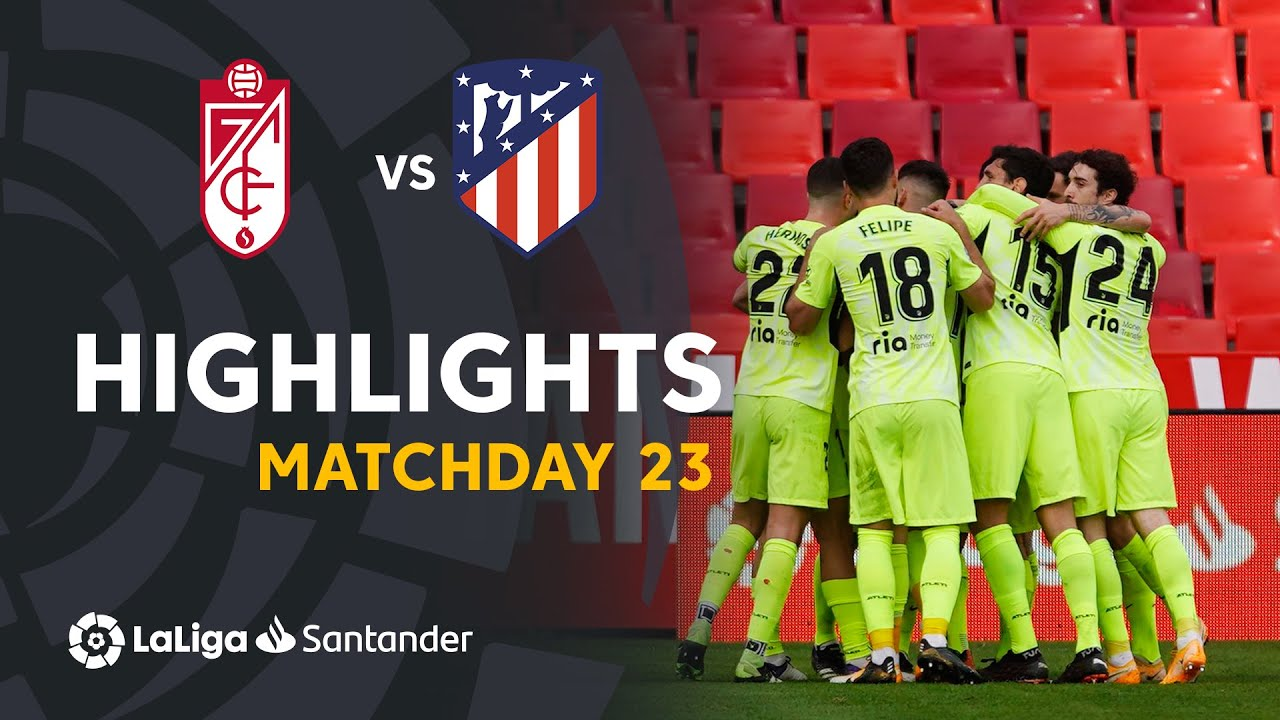 Highlights Granada CF vs Atletico Madrid (1-2)