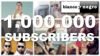 1.000.000 SUBSCRIBERS ★ Blanco y Negro Music ★