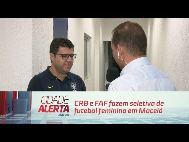 CRB e FAF fazem seletiva de futebol feminino em Maceió