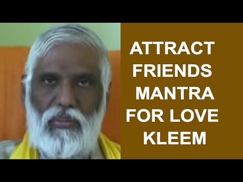 Attract Friends  With Mantra of  Love: Kleem
