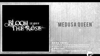 Bloom is off the Rose - Medusa Queen