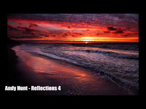 Andy Hunt - Reflections 4  (Dreamy Progressive Trance)