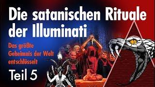 Die satanischen Rituale der Illuminati - Folge 5
