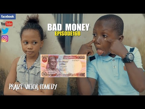 BAD MONEY (episode 168) (PRAIZE VICTOR COMEDY)