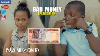 Download Praize victor comedy - Bad Money (Praize Victor Comedy Episode 168)