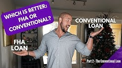 Which Is Better FHA or Conventional (Part 2 - The Conventional Loan)