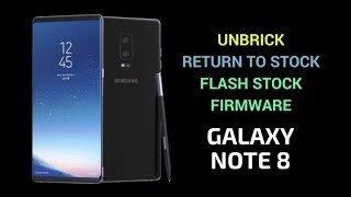 NOTE 8  -SAMSUNG ODIN FLASH ROM NOTE 8-repair/unbrick with stock firmware