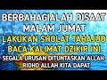 Jangan Sampai Terlewatkan,Baca Dzikir In,waktu Tahajud Malam Jumat,Ridho Allah Didapat,KhasiatDzikir