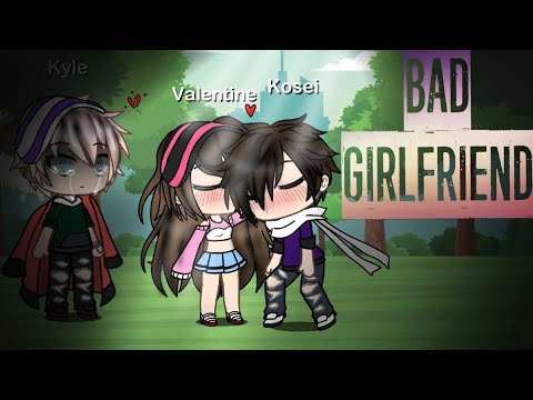 Bad Girlfriend |Gacha Life Music Video