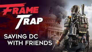 """Frame Trap - Episode 77 """"Saving DC With Friends"""""""