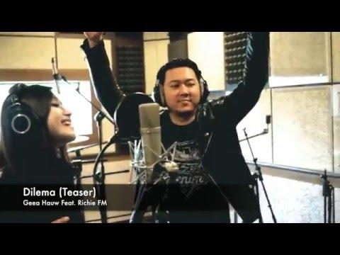 Dilema Teaser - Geea Hauw Feat. Richie FM