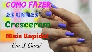COMO FAZER AS UNHAS CRESCEREM MAIS RÁPIDO EM 3 DIAS! - por Raquel Guimarães