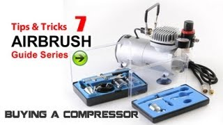 airbrush painting 7 tips tricks how to chose an air compressor for painting model kits