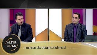 Altın Oran | Premier Lig 35. Hafta