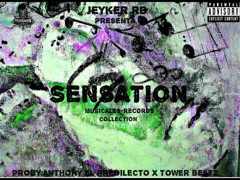 Sensation- [DREAMS] Jeyker RB #2 Proby_ Tower-Beatz X Anthony El Predilecto X Musicales Records