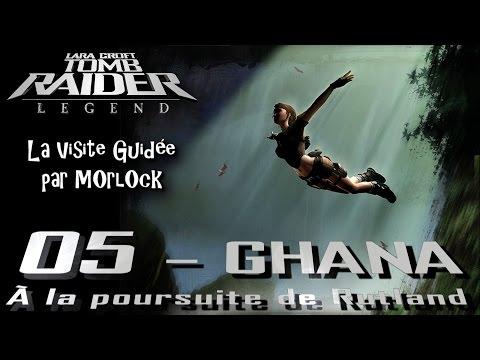 Tomb Raider: Legend - 05 - Ghana [Visite Guidée] [français]