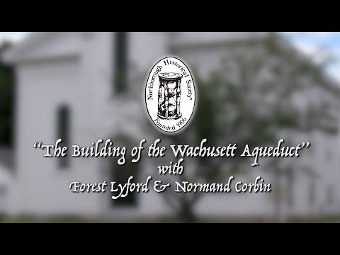 "Northborough Historical Society - ""Building the Wachusett Aqueduct"""