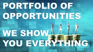 PORTFOLIO OF OPPORTUNITIES - WE SHOW YOU EVERYTHING