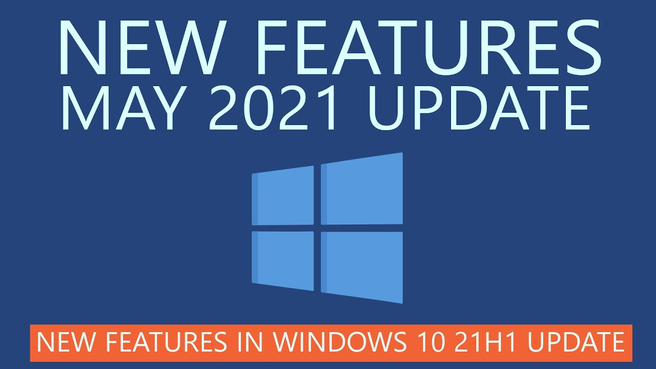 Download Windows 10 May 2021 Update New Features   21H1 Update
