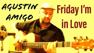 """Agustin Amigo - """"Friday I'm in Love"""" (The Cure) - Solo Acoustic Guitar"""