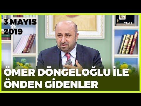 Ömer Döngeloğlu ile Önden Gidenler - 3 Mayıs 2019