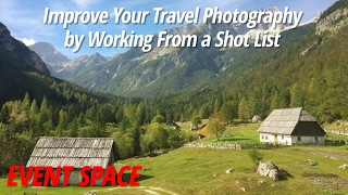 Improving your Travel Photography by Working From a Shot List