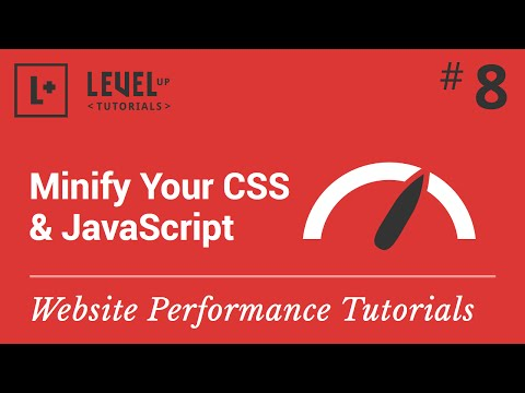Website Performance Tutorial #8 - Minify Your CSS & JavaScript
